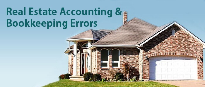 Bookkepping Andd Property Development : Most typical real estate bookkeeping and accounting errors