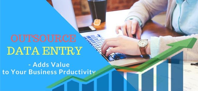 Outsource Data Entry - Add Value to your Business Prductivity